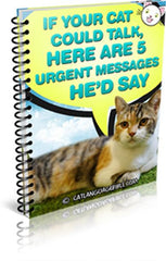 5 Urgent Messages From Your Cat. FREE Ebook.