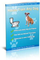 How To Housetrain & Potty Train Any Dog - Ebook