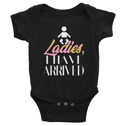ElyDays Designer Funny Ladies I've Arrived Infant Bodysuit - Dark