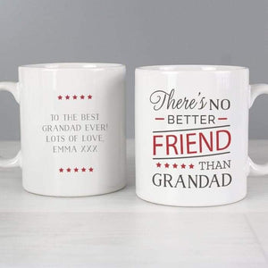 Personalised There's No Better Friend Than Grandad Mug