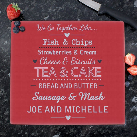 Personalised We Go Together Like Glass Chopping Board/Worktop Saver