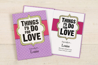 Personalised Things I'd Do for Love Book