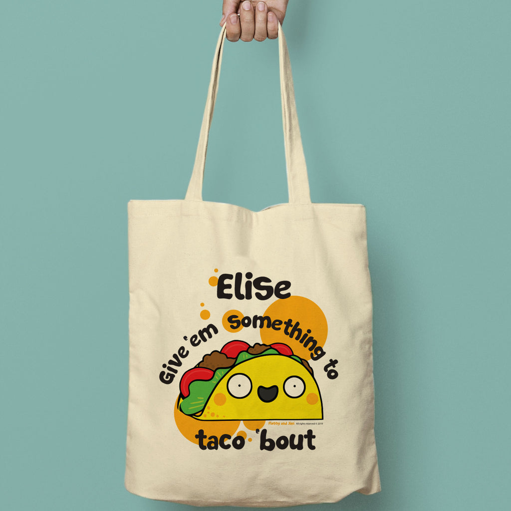 Personalised Give 'Em Something To Taco 'Bout Tote Bag