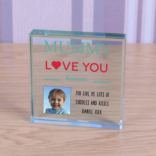 Personalised Mummy Love You Because Photo Glass Token