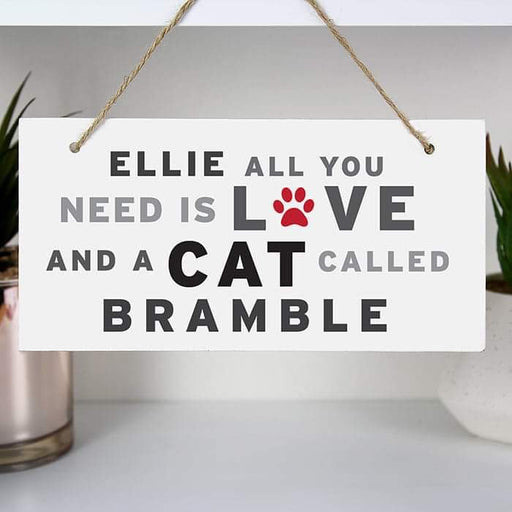 Personalised All You Need Is Love And A Cat Called Sign from Pukkagifts.uk