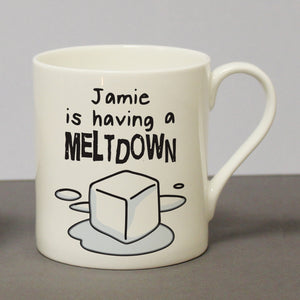 Personalised Is Having A Meltdown Mug from Pukkagifts.uk