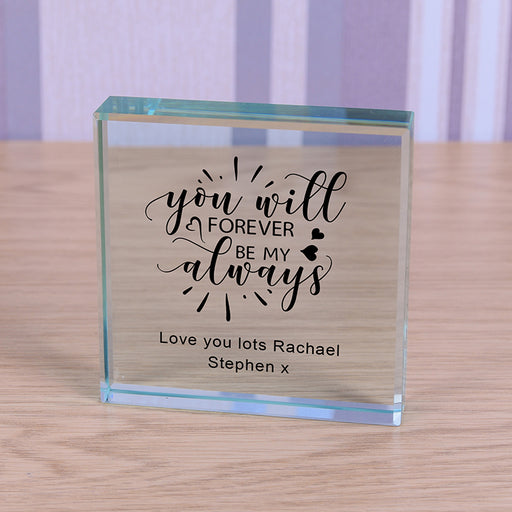 Personalised You Will Forever Be My Always Glass Token