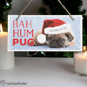 Personalised Rachael Hale Christmas Bah Hum Pug Wooden Sign Decoration from Pukkagifts.uk