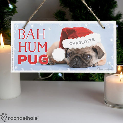 Personalised Rachael Hale Christmas Bah Hum Pug Wooden Sign Decoration