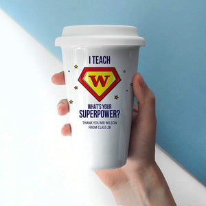Personalised I Teach Whats Your Superpower Teacher Travel Mug from Pukkagifts.uk