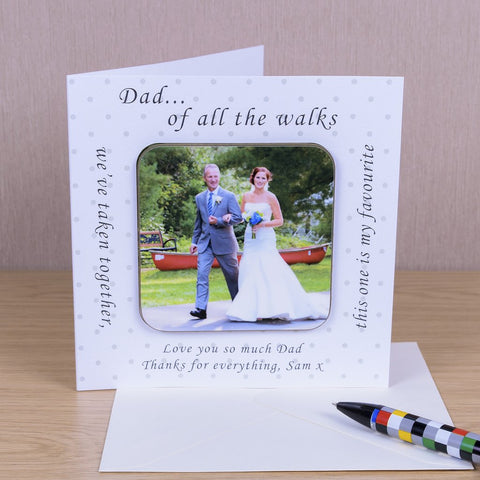 Dad Of All The Walks We've Taken This One Is My Favourite Card With Photo Coaster