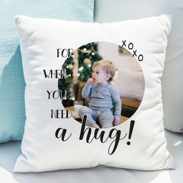 Need A Hug Photo Upload Cushion