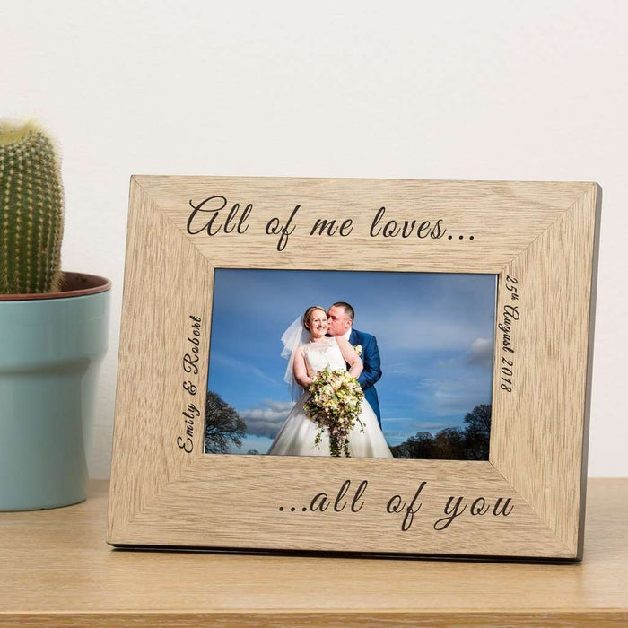 Personalised All Of Me Loves All Of You Wooden Photo Frame 6x4 from Pukkagifts.uk