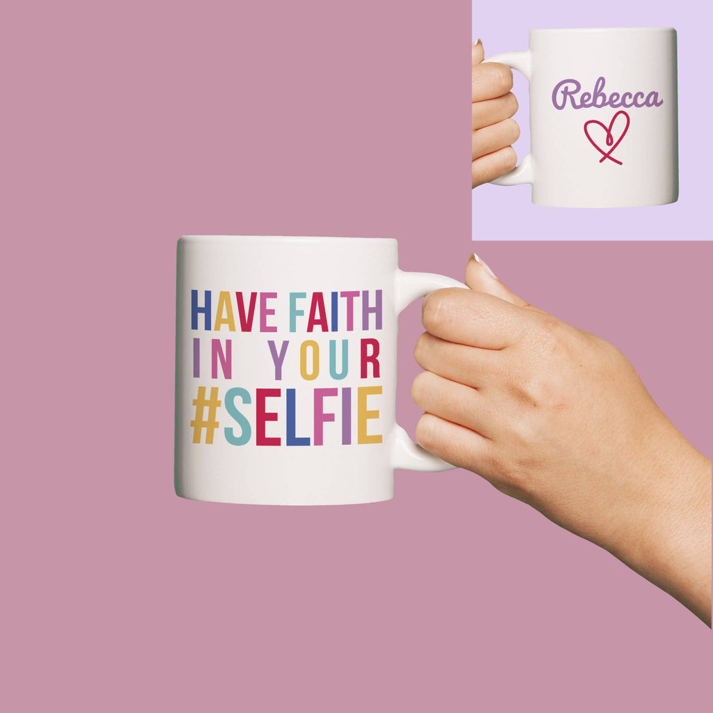 Personalised Have Faith in Your Selfie 11oz Mug