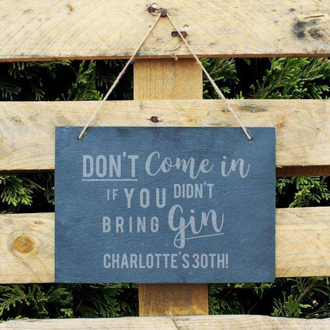 Personalised Don't Come In If You Didn't Bring Gin Slate Sign,Pukka Gifts