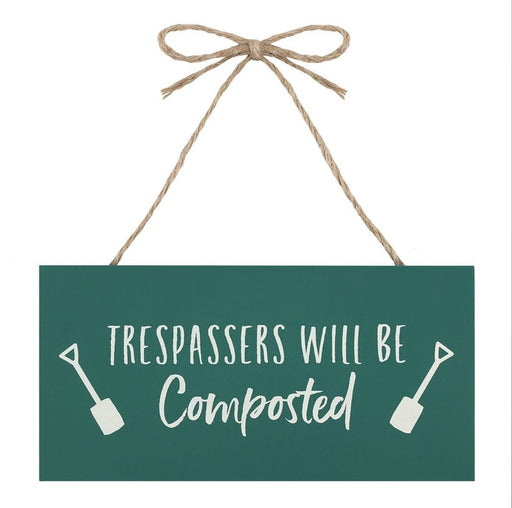 Trespassers Hanging Garden Sign