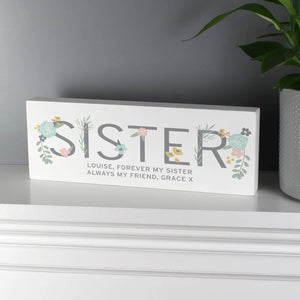 Personalised Floral Sister Wooden Block Sign From Pukkagifts.uk