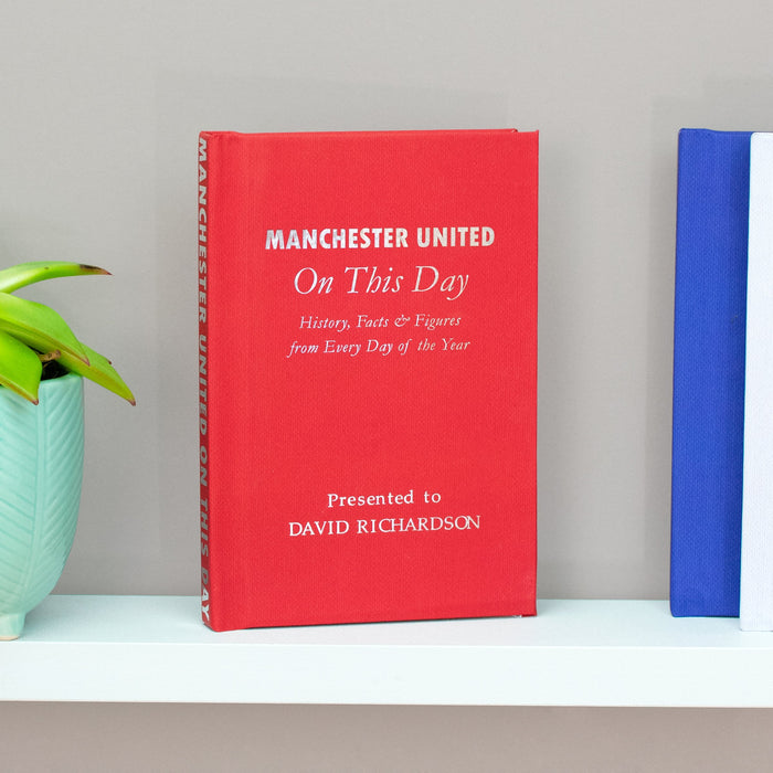 Personalised Manchester United On This Day Book - Pukka Gifts