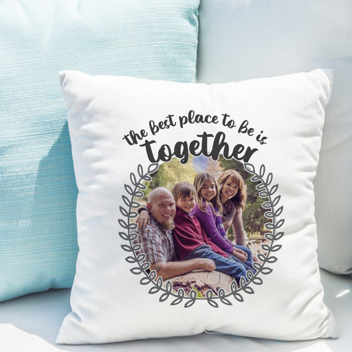 The Best Place To Be Is Together Photo Upload Cushion