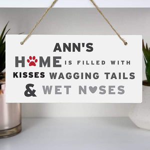 Personalised Home Is Filled With Kisses Wagging Tails & Wet Noses Sign from Pukkagifts.uk