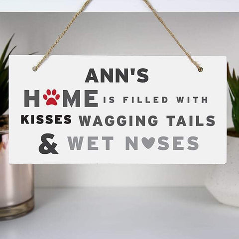 Personalised Home Is Filled With Kisses Wagging Tails & Wet Noses Sign