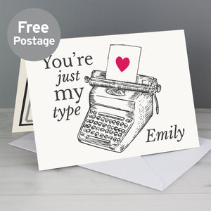 Personalised You're Just My Type Valentines Card