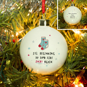 Personalised It's Beginning To Like Sock's Again Christmas Bauble