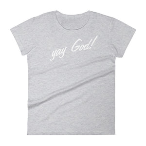 YAY God T Shirt - Short-Sleeve Black Womens Christian T-Shirt