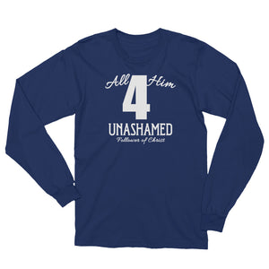 All for Him T Shirt - Unashamed (light) - Long Sleeve Christian T-Shirt