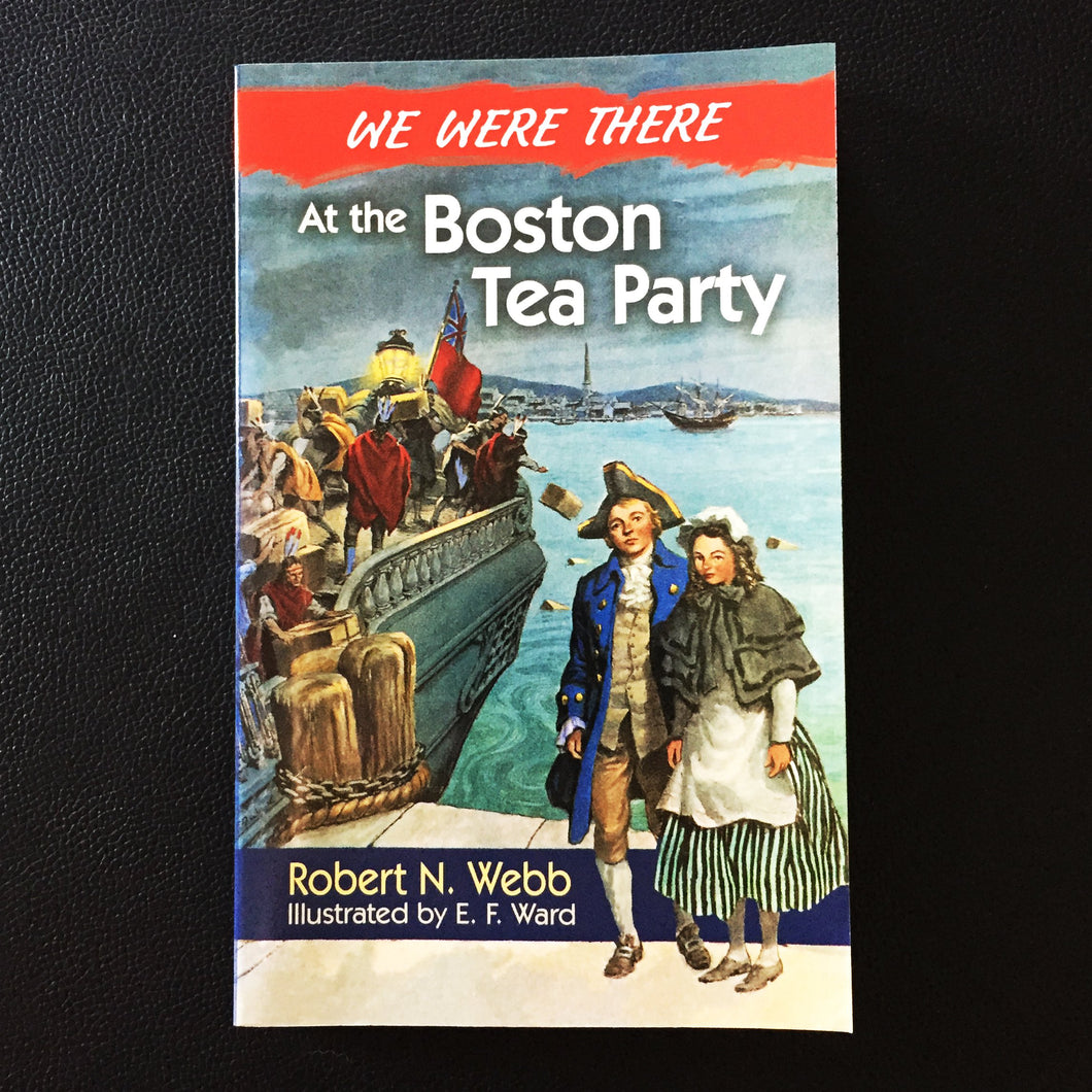 WE WERE THERE: Kids Fiction Boston Tea Party
