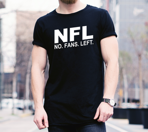 NFL: No. Fans. Left. Patriotic T-Shirt (MADE IN THE USA)