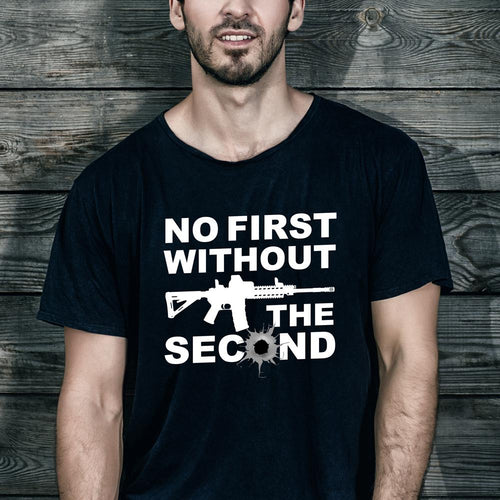 pro gun t shirt no first without the second