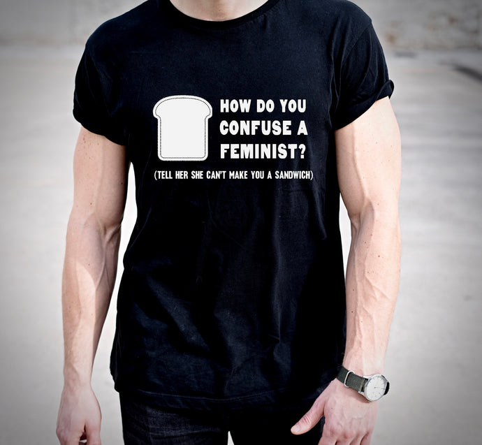 How Do You Confuse a Feminist? T-Shirt (MADE IN THE USA)