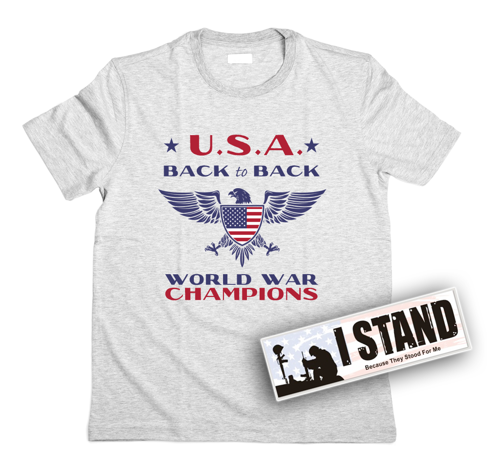 Back to Back World War Champions Patriotic T-Shirt (MADE IN THE USA) + Free