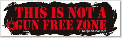 This is Not A Gun Free Zone (Bumper Sticker - 10