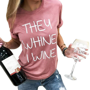 They Whine, I Wine T-Shirt