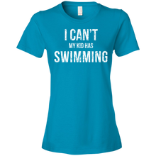I Can't My Kid Has Swimming Womens Shirt
