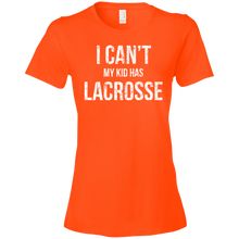 I Can't My Kid Has Lacrosse - Womens Shirt