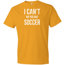 I Can't My Kid Has Soccer - Unisex Shirt