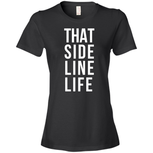 That Sideline Life - Womens Shirt