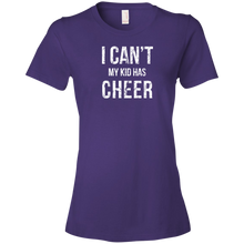 I Can't My Kid Has Cheer - Womens Shirt