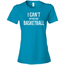 I Can't My Kid Has Basketball - Womens Shirt