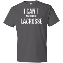 I Can't My Kid Has Lacrosse - Unisex Shirt