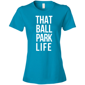 That Ball Park Life Womens Shirt