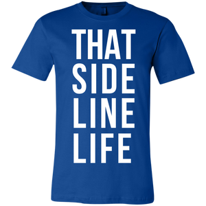 That Sideline Life - Unisex Shirt
