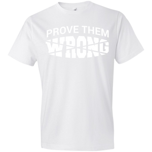 Prove Them Wrong Unisex Shirt