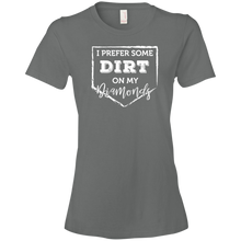 I Prefer Some Dirt On My Diamonds - Womens Shirt