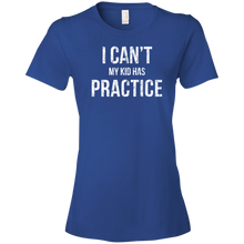 I Can't My Kid Has Practice - Womens Shirt