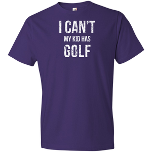 I Can't My Kid Has Golf - Unisex Shirt