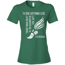 To Give Anything Less Than Your Best Prefontaine Quote - Womens Shirt